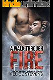 A Walk Through Fire (Through Hell and Back Book 1)