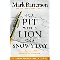 In a Pit with a Lion on a Snowy Day: How to Survive and Thrive When Opportunity...