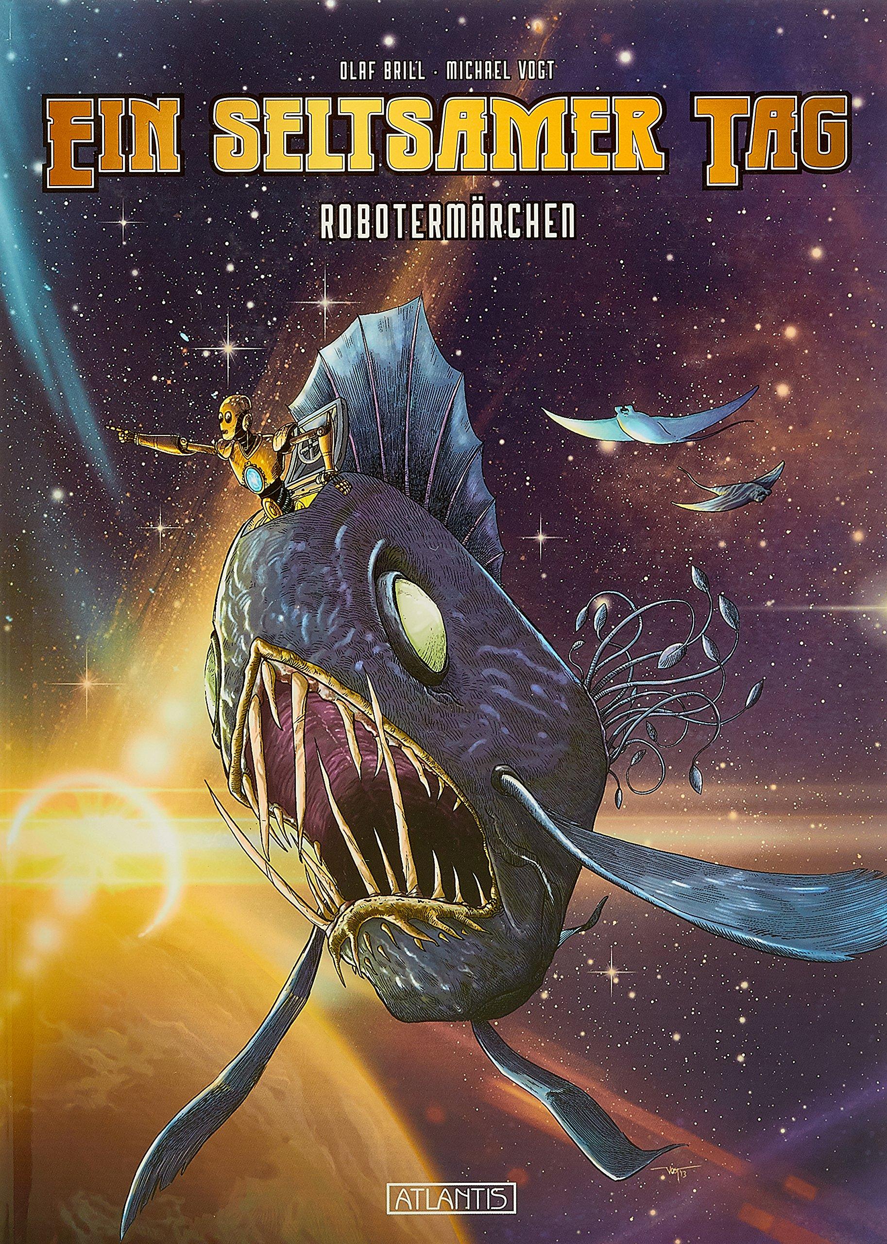 Ein seltsamer Tag - Robotermärchen Gebundenes Buch – 15. März 2018 Olaf Brill Michael Vogt Atlantis Verlag 3864025540