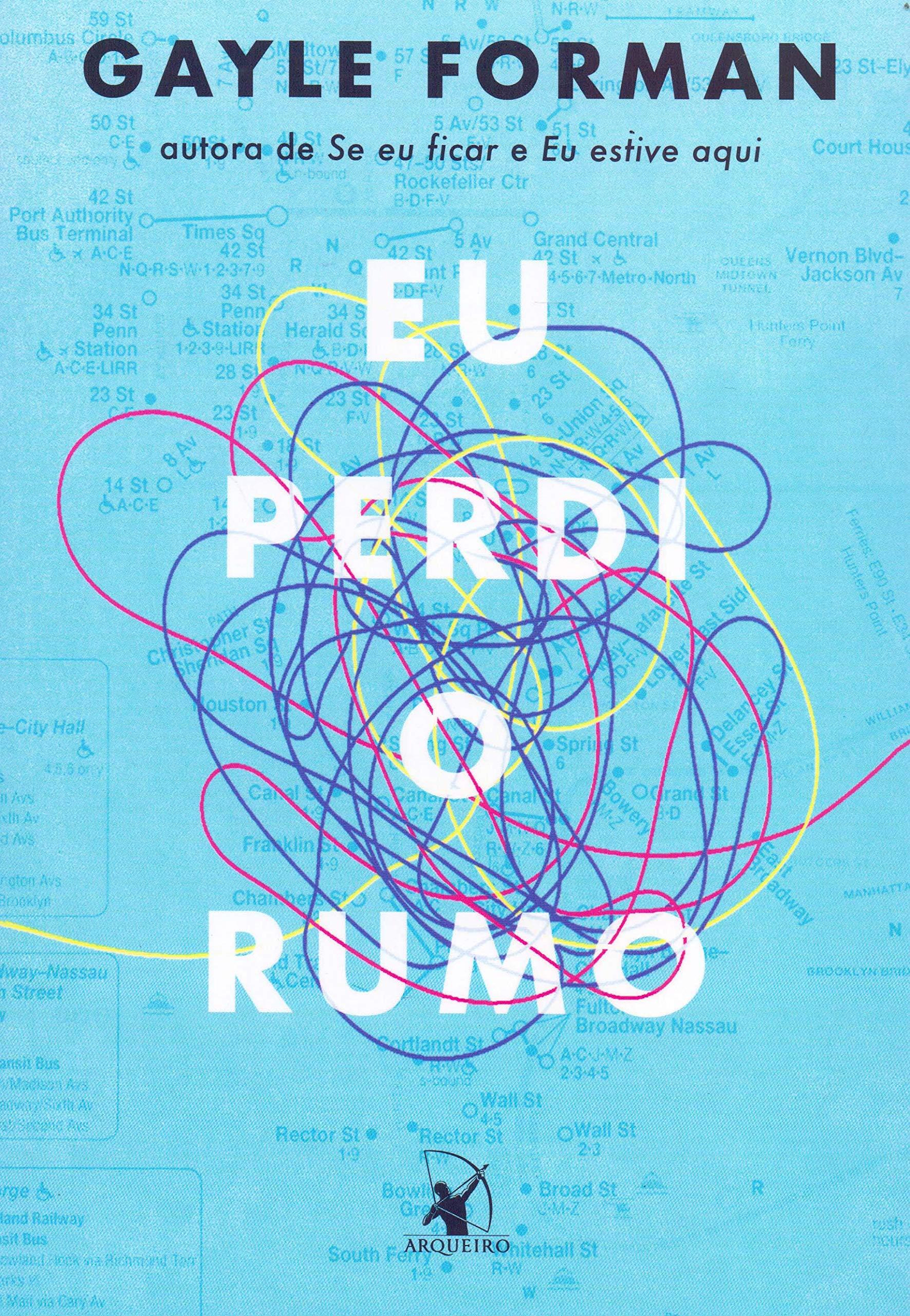 Eu Perdi o Rumo (Em Portugues do Brasil): Gayle Forman: 9788580418835: Amazon.com: Books