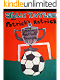 Patrick's Hatrick and Other Football Scorers (Football Short Stories To Read On The Road To Wembley Book 1)