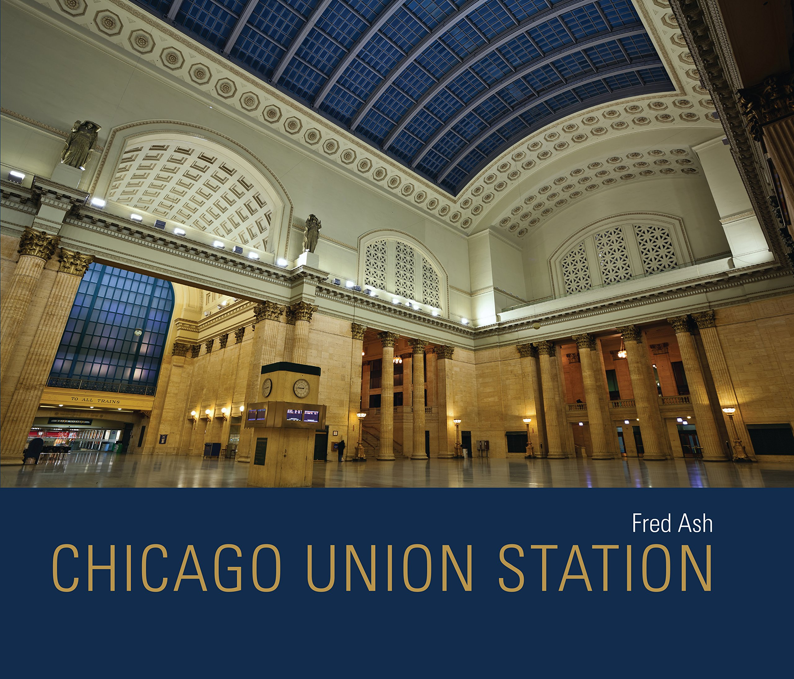 Chicago Union Station (Railroads Past and Present): Fred Ash ... on