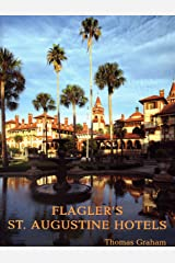 Flagler's St. Augustine Hotels: The Ponce de Leon, the Alcazar, and the Casa Monica Paperback