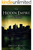 The Hidden Empire: Deep City Book 1