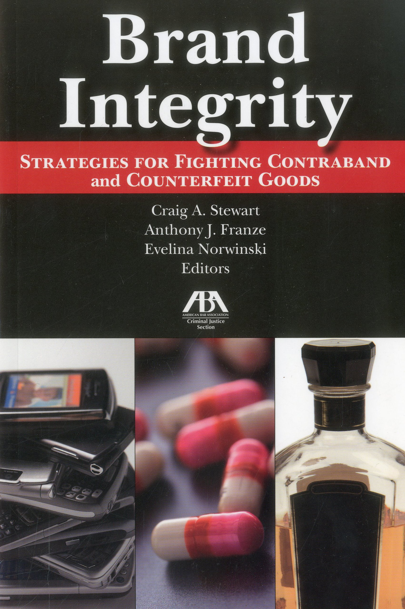 Brand Integrity: Strategies for Fighting Contraband and Counterfeit Goods pdf