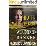 Healer Mail Order Bride And Her Wounded Banker (A Western Historical Romance Book) (Evergreen Frontier)