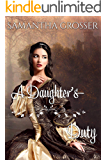 A Daughter's Duty: A Historical Romance