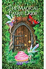 The Magical Faerie Door (The Magical Doorway Series Book 1) Kindle Edition