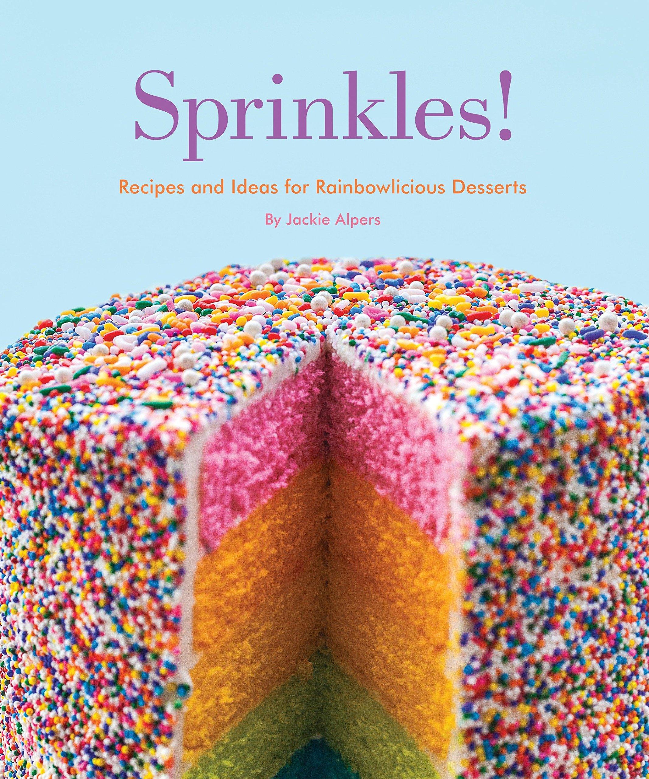 Sprinkles!: Recipes and Ideas for Rainbowlicious Desserts ebook