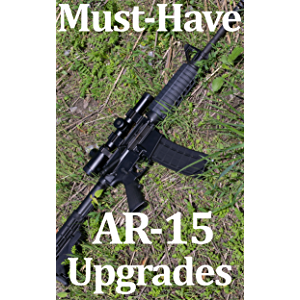 Must Have AR-15 Upgrades
