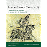 Roman Heavy Cavalry (1): Cataphractarii & Clibanarii, 1st Century BC–5th Century AD (Elite Book 225) (English Edition)