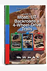 Guide to Moab, UT Backroads & 4-Wheel-Drive Trails 3rd Edition Spiral-bound