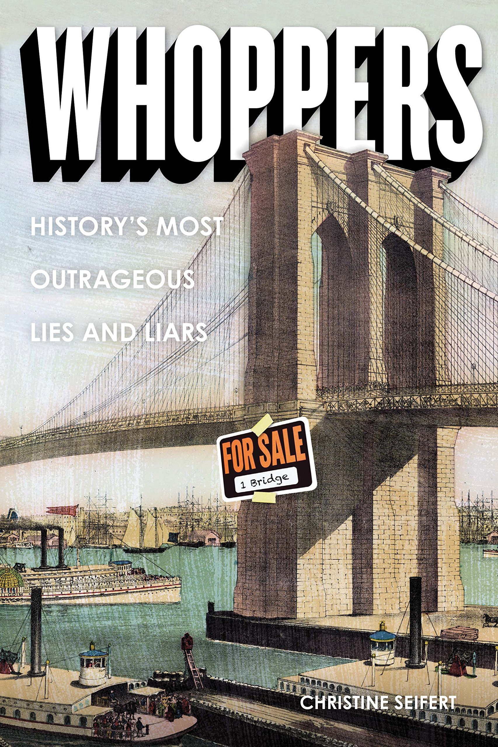 Read Online Whoppers: History's Most Outrageous Lies and Liars ebook