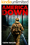 America Down: A Post-Apocalyptic EMP Survival Thriller (Willow Falls Book 2)