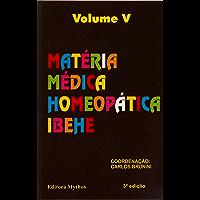 Matéria Médica: Volume V (Coleção Matéria Médica Livro 5)