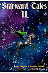 Starward Tales II: Another Anthology of Speculative Legends Kindle Edition