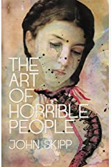 The Art of Horrible People Kindle Edition