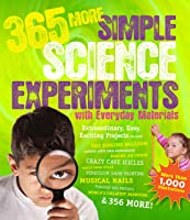 365 More Simple Science Experiments With Everyday