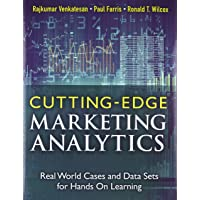 Cutting-Edge Marketing Analytics: Real World Cases and Data Sets for Hands on Learning (FT Press Analytics)