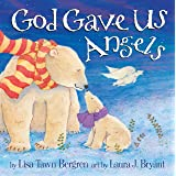 God Gave Us Angels: A Picture Book