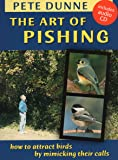The Art of Pishing: How to Attract Birds by Mimicking Their Calls (Book & Audio CD)