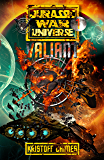 Valiant (Jurassic War Universe Book 1)