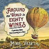 Around the World in Eighty Wines: Exploring Wine