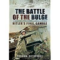 Battle of the Bulge: Hitler's Final Gamble