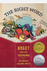 The Right Word: Roget and His Thesaurus (Orbis Pictus Honor for Outstanding Nonfiction for Children (Awards)) Hardcover
