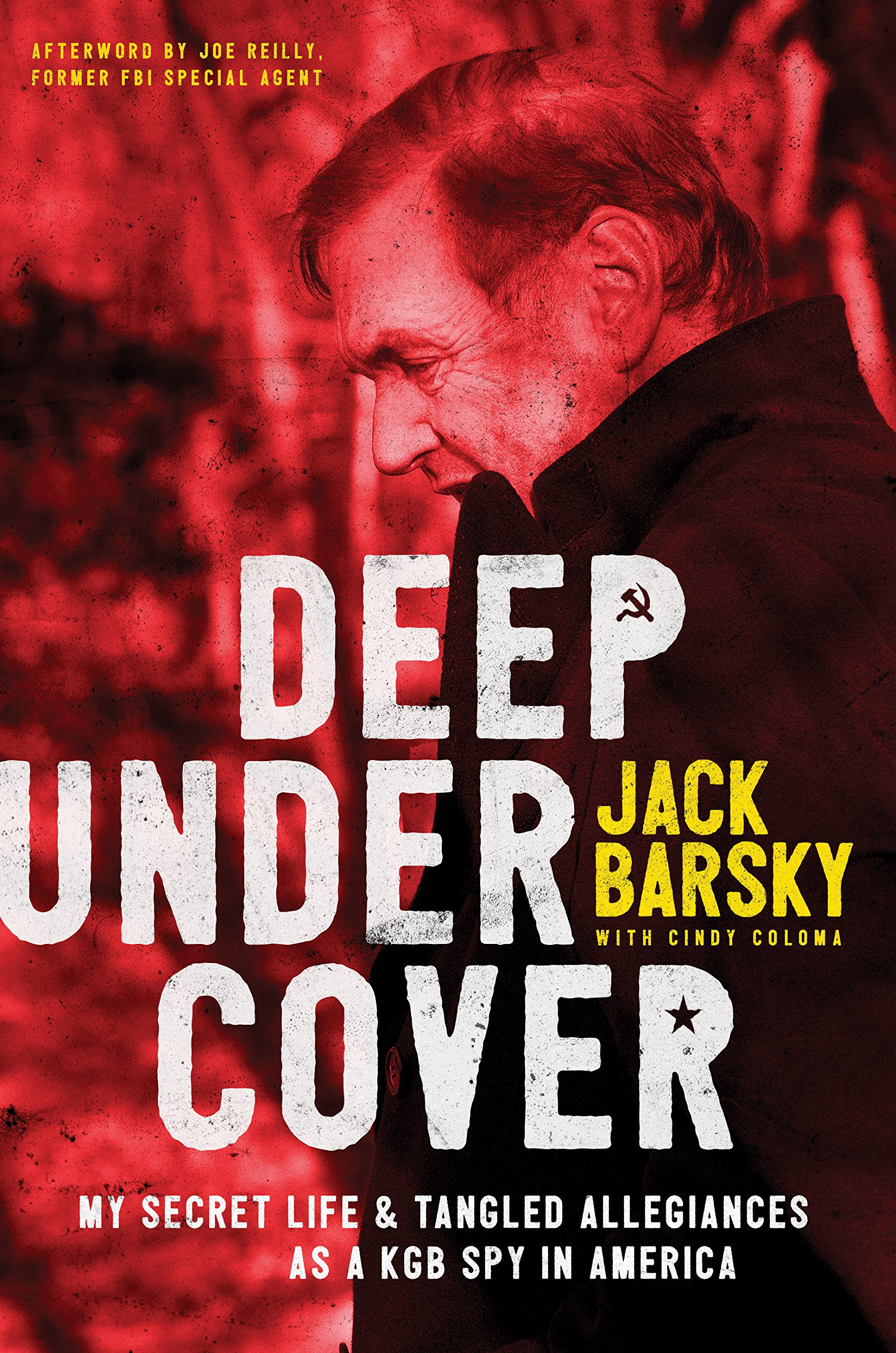 Deep Undercover: My Secret Life and Tangled Allegiances as a KGB Spy in America: Amazon.es: Jack Barsky, Joe Reilly, Cindy Coloma: Libros en idiomas ...