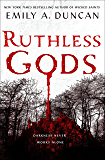Ruthless Gods: A Novel (Something Dark and Holy Book 2)