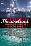 Theatreland: A Journey Through the Heart of London's Theatre (English Edition)