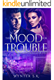 The Mood for Trouble: A Romantic Spy Thriller (An Agent Provocateur Novel Book 1)