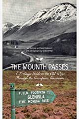 The Mounth Passes: A Heritage Guide to the Old Ways Through the Grampian Mountains Kindle Edition