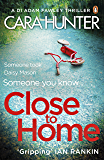 Close to Home: The 'impossible to put down' Richard & Judy Book Club thriller pick 2018 (DI Fawley 1) (English Edition)