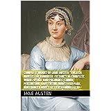"Complete Works of Jane Austen ""English Novelist of Romantic Fiction""! 10 Complete Works (Pride and Prejudice, Emma, Persuasio"