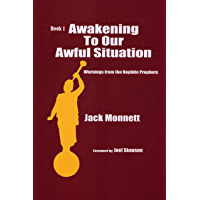 Awakening To Our Awful Situation - Warnings From The Nephite Prophets