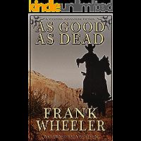 As Good As Dead (Westward Saga Western)(A Western Adventure Fiction)