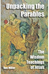 Unpacking The Parables: The Wisdom Teachings Of Jesus Kindle Edition