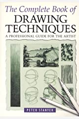 The Complete Book of Drawing Techniques: A Professional Guide for the Artist Paperback