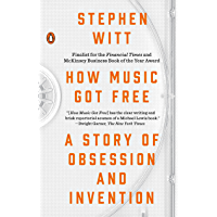 How Music Got Free: A Story of Obsession and Invention book cover