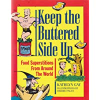 KEEP THE BUTTERED SIDE UP: Food Superstitions from Around the World