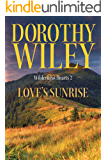LOVE'S SUNRISE: An American Historical Romance (Wilderness Hearts Historical Romances Book 2)