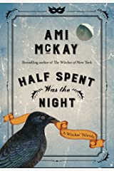 Half Spent Was the Night: A Witches' Yuletide (Ami McKay's Witches Book 2) Kindle Edition