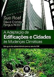 A Adaptação de Edificações e Cidades às Mudanças Climáticas: Um Guia de Sobrevivência para o Século XXI
