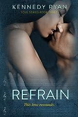 Refrain (Soul Series Book 3) Kindle Edition
