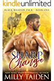 Sharp Change: BBW Paranormal Shifter Romance (Black Meadows Pack Book 1)