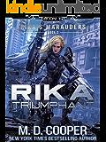 Rika Triumphant: A Tale of Mercenaries, Cyborgs, and Mechanized Infantry (Rika's Marauders Book 3)