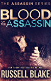 Blood of the Assassin: (Assassin Series #4)