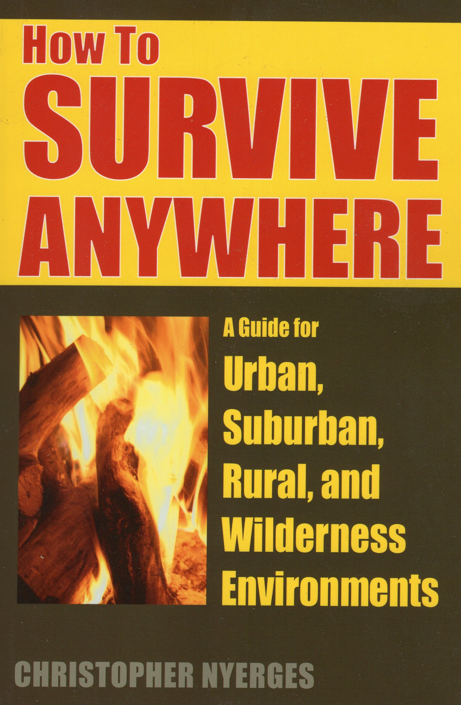 Download How to Survive Anywhere: A Guide for Urban, Suburban, Rural, and Wilderness Environments ebook